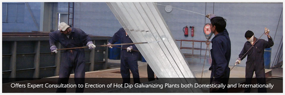 Offers Expert Consultation to Erection of Hot Dip Galvanizing Plants both Dosmestically and Internationally